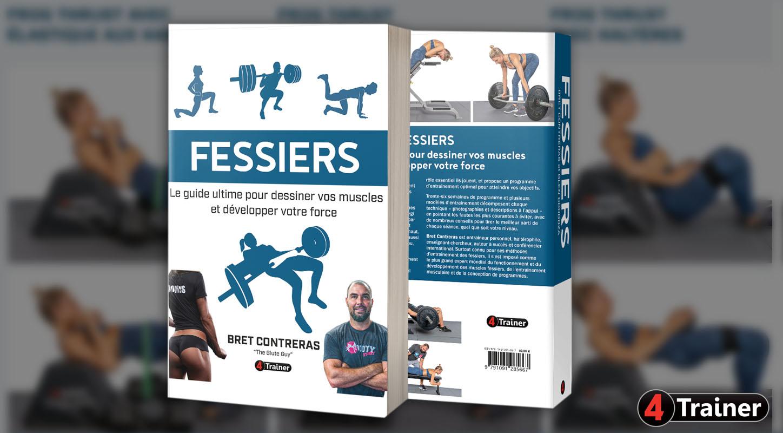 FESSIERS - Le Guide Ultime pour Dessiner vos Muscles et Développer votre Force - 4TRAINER EDITIONS